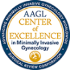 AAGL Center of Excellence for Minimally Invasive Gynecology™