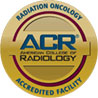ACR Accredited for Radiation Oncology